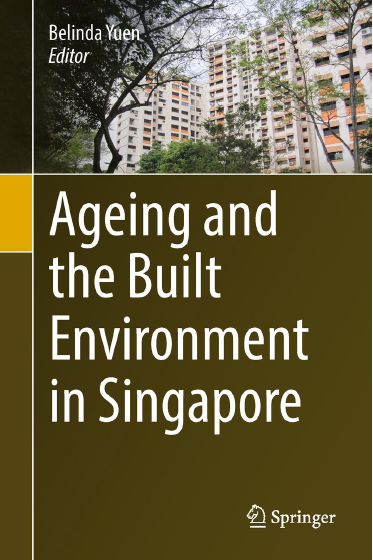 Ageing and the Built Environment in Singapore: Belinda Yuen (Ed.)